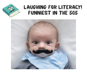 Laughing for Literacy: Funniest in the 505 Baby with fake mustache